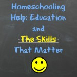 Homeschooling Help Education and The Skills That Matter