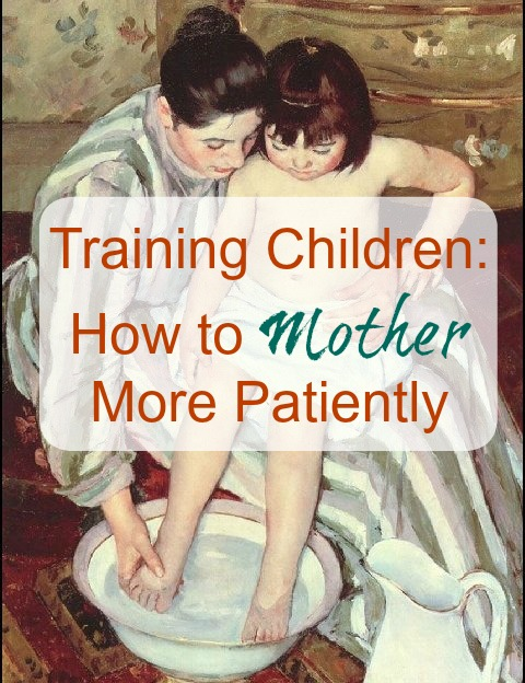 Training Children How to Mother More Patiently