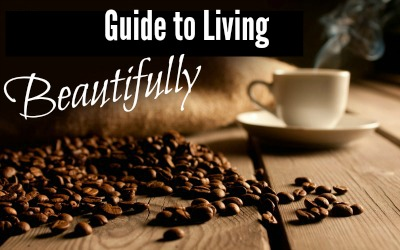 guide to living beautifully