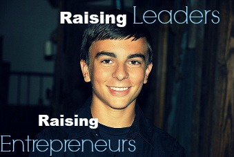 Raising Leaders Raising Entrepreneurs