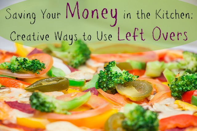 Stretching Your Money in the Kitchen Creative Ways to Use Left Overs